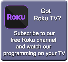 Subscribe to our Roku Channel!